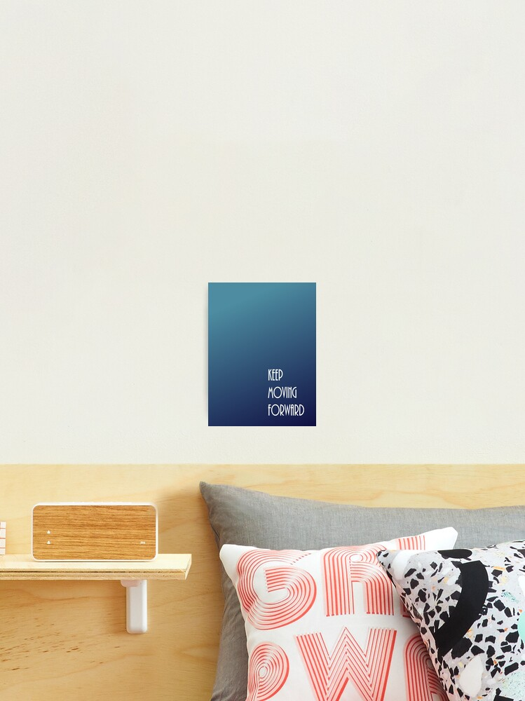 Keep Moving Forward Blue Gradient Photographic Print By Issylang Redbubble