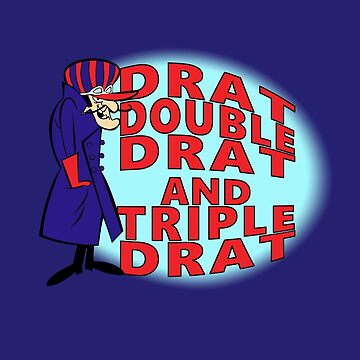 Dick Dastardly, Drat, Double Drat and Triple Drat! by MuckyBeverage
