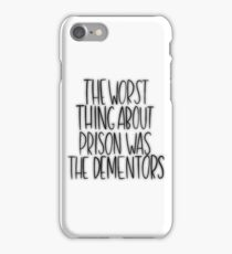 The Worst Thing About Prison iPhone Case/Skin