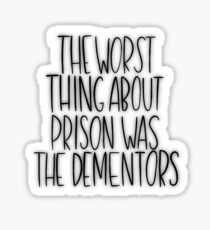 The Worst Thing About Prison Sticker