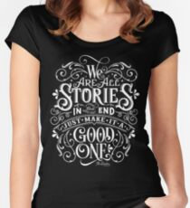 We Are All Stories In The End. Women's Fitted Scoop T-Shirt