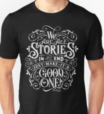 We Are All Stories In The End. Unisex T-Shirt