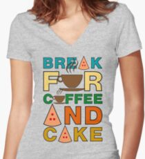 Break for Coffee and Cake Women's Fitted V-Neck T-Shirt