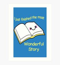 I Just Finished The Most Wonderful Story Art Print