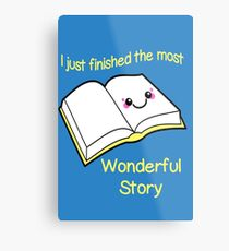 I Just Finished The Most Wonderful Story Metal Print