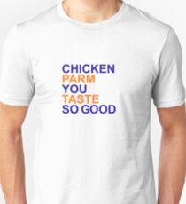 Chicken Parm You Taste So Good Unisex T-Shirt