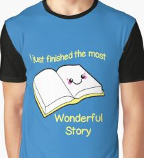 I Just Finished The Most Wonderful Story Graphic T-Shirt