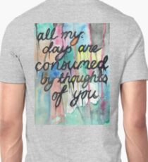 All my days are consumed by thoughts of you. T-Shirt