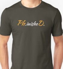 Phinished Phd Funny Doctorate Graduation T Shirt Unisex T-Shirt