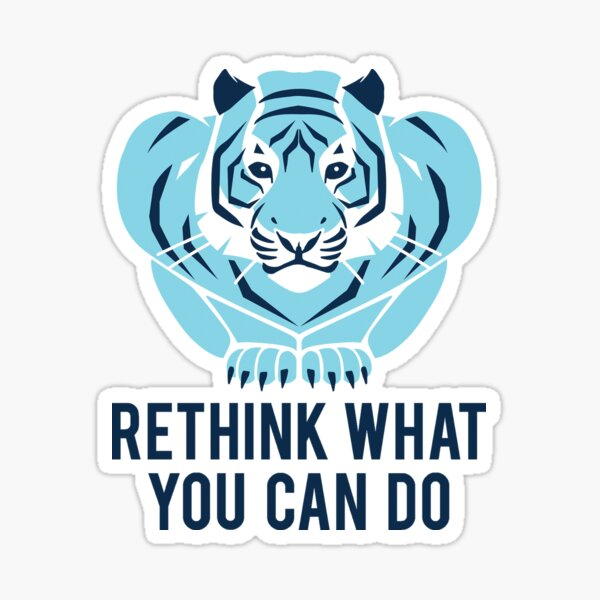 Tiger Blue - Rethink what you can do Sticker