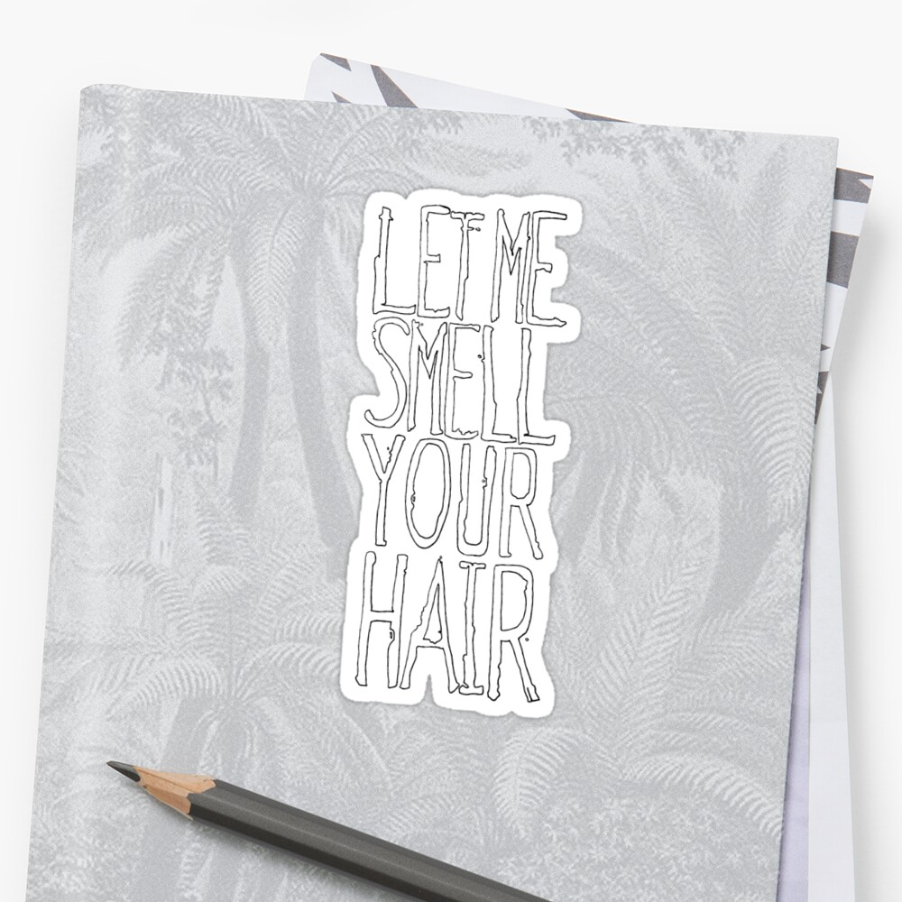 LETMESMELLYOURHAIR by Johdie Fairweather