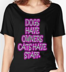 Cats Have Staff Women's Relaxed Fit T-Shirt