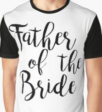 Father of the bride | Wedding Graphic T-Shirt
