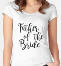 Father of the bride | Wedding Women's Fitted Scoop T-Shirt