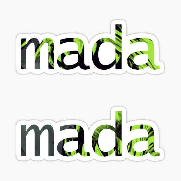 Mada Stickers Redbubble (mada can be used twice in a row for extra emphasis). redbubble