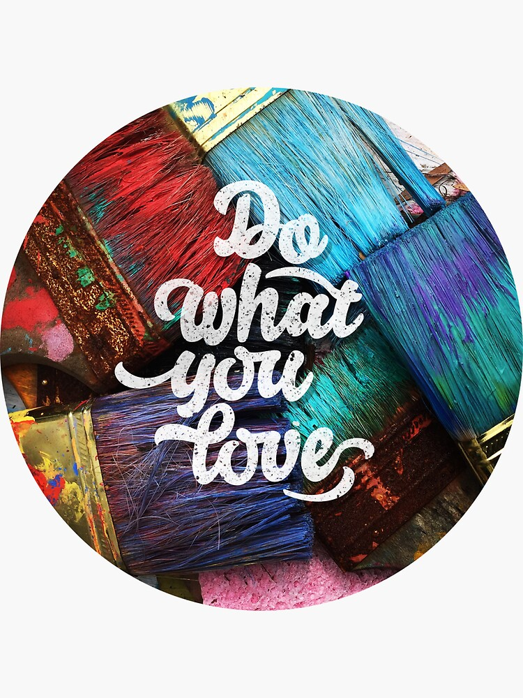 Do what you love by mirunasfia