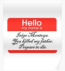 Hello. My name is Inigo Montoya Poster