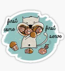 First come first serve Sticker