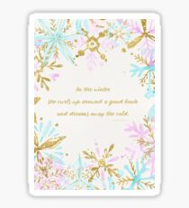 Bookish Winter Quote - Snowflakes - Dream away the cold with a good book - baby-blue/rosé/gold Sticker