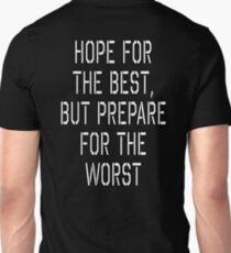 Hope for the best, but prepare for the worst T-Shirt