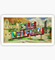 Greetings from Scenic Isle Delfino Sticker