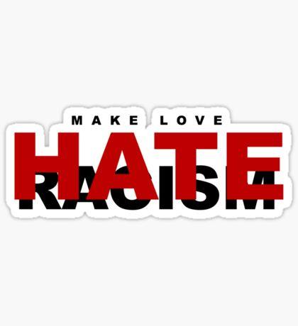 Make Love ... Hate Racism Sticker
