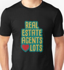 Real Estate Agents Love Lots! Unisex T-Shirt