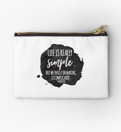 Life is simple quote Studio Pouch