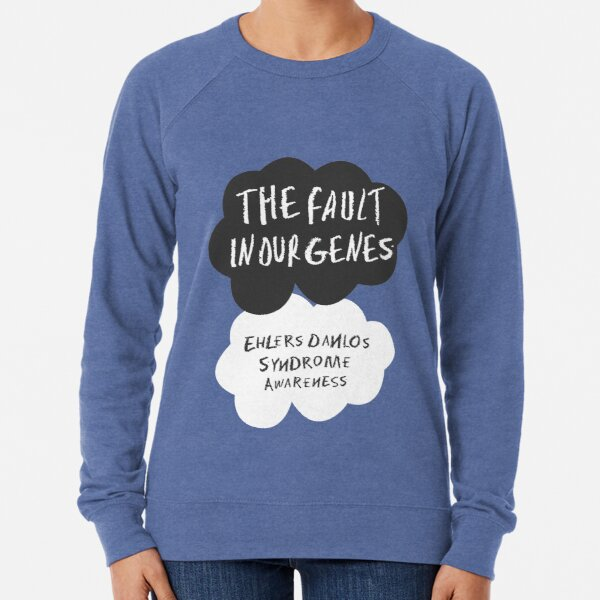 The Fault In Our Genes, Ehlers Danlos Syndrome Awareness Lightweight Sweatshirt