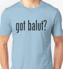Got Balut Filipino Food Humor by AiReal Apparel Unisex T-Shirt