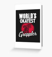 World's Okayest Grappler Greeting Card