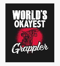 World's Okayest Grappler Photographic Print