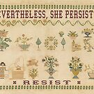 Smack My Stitch Up: Nevertheless, She Persisted. by Tania  Donald