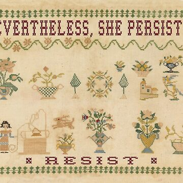 Smack My Stitch Up: Nevertheless, She Persisted. by TaniaDonald