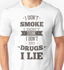 I Don't Smoke Unisex T-Shirt