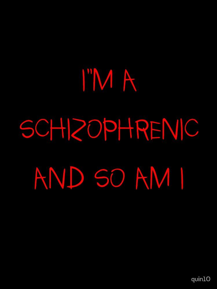 SCHIZOPHRENIC by quin10