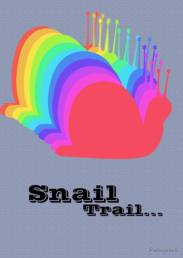 Snail Trail by Persephoni