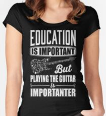Education is important but playing the guitar is importanter Women's Fitted Scoop T-Shirt