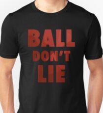 Ball don't lie basketball Unisex T-Shirt
