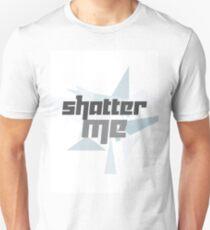 Shatter Me  T-Shirt