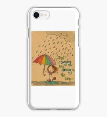 Just singing and dancing in the rain ... iPhone Case/Skin