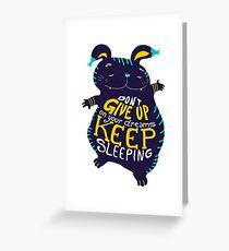 keep sleeping Greeting Card
