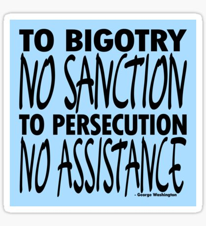 To Bigotry No Sanction Sticker