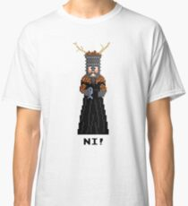 Knight of Ni - Monty Python and the Holy Pixel Classic T-Shirt