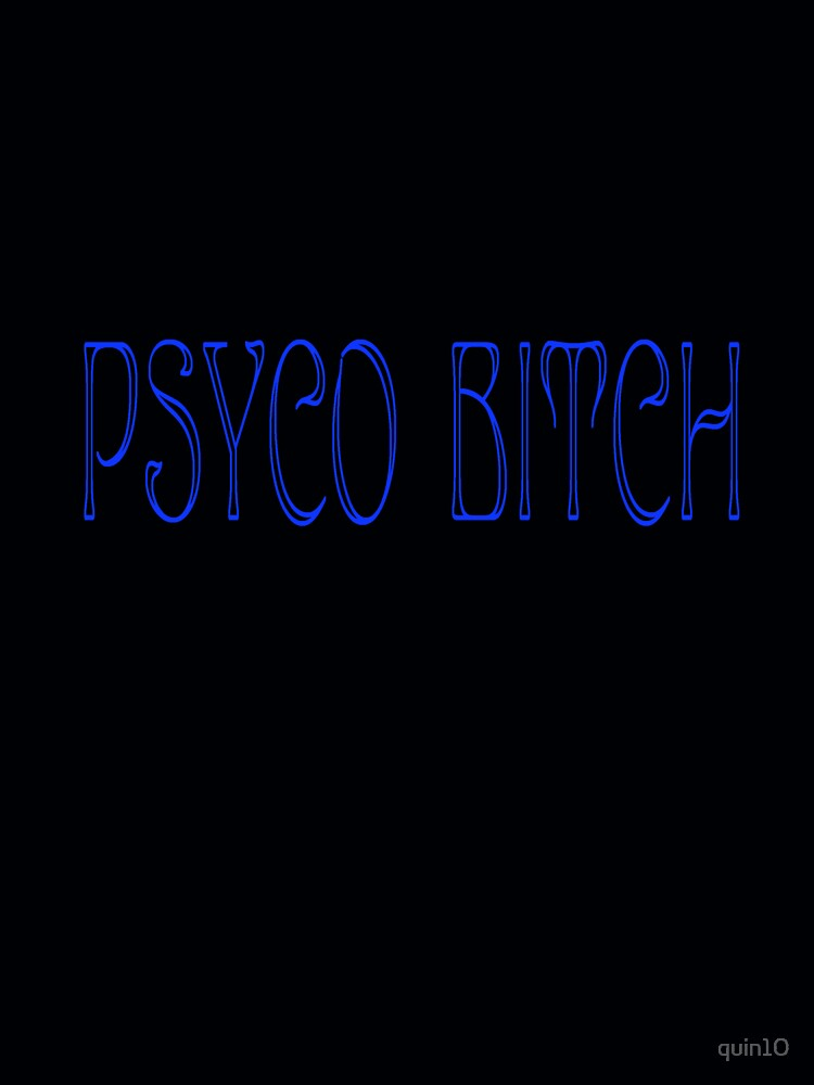 PSYCO BITCH by quin10