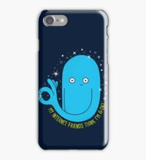 You're A-OK! iPhone Case/Skin