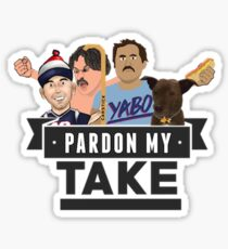 Pardon My Take Sticker