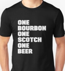 One Bourbon One Scotch One Beer T-Shirt