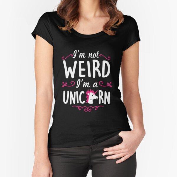I'm not weird, I am a unicorn! Tailliertes Rundhals-Shirt