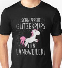 Einhorn: Schnuppert Glitzerpups ihr Langweiler Unisex T-Shirt